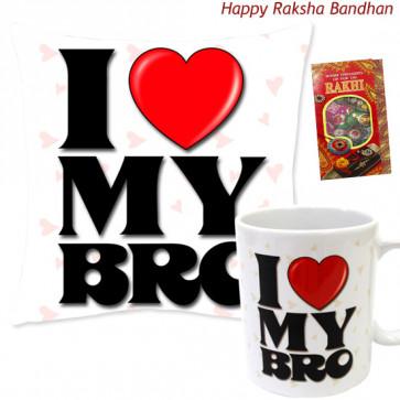 I Love My Bro Mug, I Love My Bro Cushion (Rakhi & Tika NOT Included)