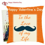To The Love of My Life Happy Valentines Day Cushion & Valentine Greeting Card