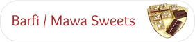 Barfi / Mawa Sweets